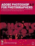 Adobe Photoshop 6. 0 for Photographers : A Professional Image Editor's Guide to the Creative Use of Photoshop for the Mac and PC, Evening, Martin, 0240516338