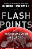 Flashpoints, George Friedman, 038553633X