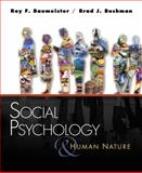 Social Psychology and Human Nature, Baumeister, Roy F. and Bushman, Brad J., 0495116335