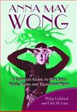 Anna May Wong : A Complete Guide to Her Film, Stage, Radio and Television Work, Leibfried, Philip and Lane, Chei Mi, 0786416335