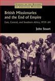 British Missionaries and the End of Empire, John Stuart, 0802866336