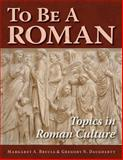 To Be a Roman, Margaret Brucia and Gregory Daugherty, 0865166331