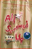All Screwed Up, Steve Fellner, 0981516335