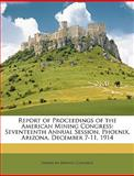 Report of Proceedings of the American Mining Congress, , 1146466331