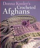 Donna Kooler's Crocheted Afghans, Donna Kooler, 1402706332