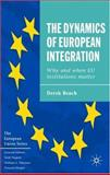 The Dynamics of European Integration : Why and When EU Institutions Matter, Beach, Derek, 1403936331