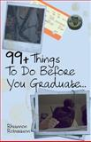 99+ Things to Do Before You Graduate..., Rhiannon Robertson, 1479276332