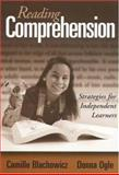Reading Comprehension : Strategies for Independent Learners, Blachowicz, Camille and Ogle, Donna, 1572306335