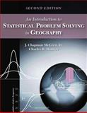 An Introduction to Statistical Problem Solving in Geography, McGrew, J. Chapman, Jr. and Monroe, Charles B., 157766633X