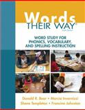 Words Their Way : Word Study for Phonics, Vocabulary, and Spelling Instruction, Bear, Donald R. and Invernizzi, Marcia A., 0133996336