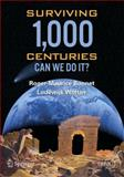 Surviving 1000 Centuries : Can We Do It?, Bonnet, Roger-Maurice and Woltjer, Lodewyk, 0387746331