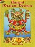 Ancient Mexican Designs, Marty Noble and Coloring Books for Adults Staff, 0486436330