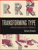 Transforming Type : New Directions in Kinetic Typography, Brownie, Barbara, 0857856332