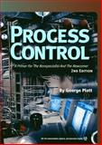 Process Control : A Primer for the Non-Specialist and Newcomer, Platt, George, 1556176333