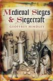 Medieval Sieges and Seigecraft, Geoffrey Hindley, 1602396337