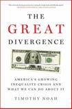 The Great Divergence, Timothy Noah, 160819633X