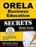 ORELA Business Education Secrets Study Guide : ORELA Test Review for the Oregon Educator Licensure Assessments, ORELA Exam Secrets Test Prep Team, 1614036330