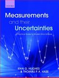 Measurements and their Uncertainties : A practical guide to modern error Analysis, Hughes, Ifan and Hase, Thomas, 019956633X