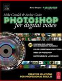 Photoshop for Digital Video : Creative Solutions for Professional Results, Cocke, Archie and Gondek, Mike, 0240806336