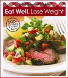 Eat Well, Lose Weight, Better Homes and Gardens Books Staff, 0696236338