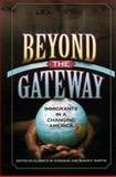 Beyond the Gateway : Immigrants in a Changing America, Gozdziak, Elzbieta M., 0739106333