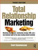 Total Relationship Marketing : Marketing Management, Relationship Strategy ,CRM, and a New Dominant Logic for the Value-Creating Network Economy, Gummesson, Evert, 0750686332