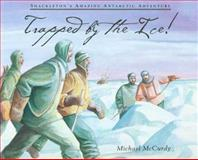 Trapped by the Ice!, Michael McCurdy, 0802776337