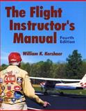 The Flight Instructor's Manual, Kershner, William K., 081380633X