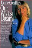 Our Wildest Dreams, Joline Godfrey, 0887306330