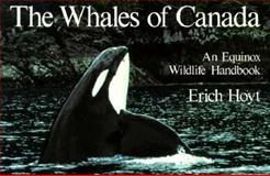 The Whales of Canada, Erich Hoyt, 0920656331