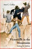 Victorians in the Mountains : Sinking the Sublime, Colley, Ann C., 1409406334
