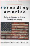 Rereading America : Cultural Contexts for Critical Thinking and Writing, Colombo, Gary and Cullen, Robert, 0312476337