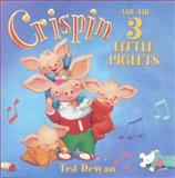 Crispin and the 3 Little Piglets, Ted Dewan, 0385746334