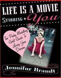 Life Is a Movie Starring You, Jennifur Brandt, 0446676330