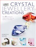 Crystal Jewelry Creations, Dorothy Wood, 0715336339