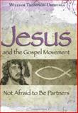 Jesus and the Gospel Movement : Not Afraid to Be Partners, Thompson-Uberuaga, William, 0826216331