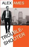Troubleshooter, Alex Ames, 1494236338