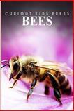 Bees - Curious Kids Press, Curious Press, 1500306339