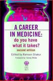 A Career in Medicine : Do You Have What It Takes?, Rameen Shakur, 1853156337