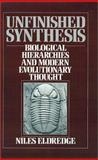 Unfinished Synthesis : Biological Hierarchies and Modern Evolutionary Thought, Eldredge, Niles, 0195036336
