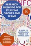 Research Methods for Studying Groups and Teams, , 041580633X