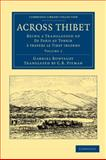 Across Thibet : Being a Translation of de Paris au Tonkin ... Travers le Tibet Inconnu, Bonvalot, Gabriel, 1108046339