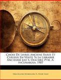 Choix de Livres Anciens Rares et Curieux en Vente ?A la Librairie Ancienne Leo S Olschki, Firm Olschki and Henry Nash, 1143836332