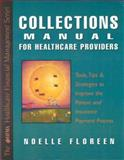 Collections Manual for Healthcare Providers, Floreen, Noelle, 0071346333