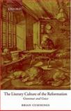 The Literary Culture of the Reformation : Grammar and Grace, Cummings, Brian, 0199226334
