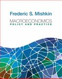 Macroeconomics : Policy and Practice, Mishkin, Frederic S., 0321436334