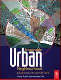 Sustainable Urban Neighbourhood : Building the 21st Century Home, Rudlin, David and Falk, Nicholas, 0750656336