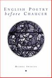 English Poetry Before Chaucer, Swanton, Michael J., 0859896331