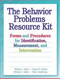 The Behavior Problems Resource Kit : Forms and Procedures for Identification, Measurement, and Intervention, Asher, Michael J. and Gordon, Steven B., 0878226338