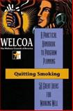 Quitting Smoking : A Practical Handbook to Program Planning: 50 Great Ideas for Working Well, David Hunnicutt, 0971356335